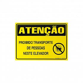 Placa atenção proibido transporte de pessoas neste elevador de PVC 35 x 25cm